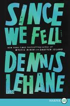 Since We Fell Paperback LTE by Dennis Lehane