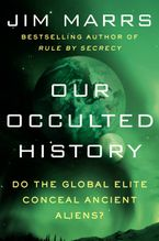 Our Occulted History Hardcover  by Jim Marrs