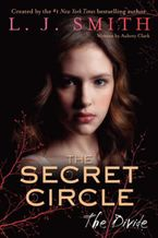 The Secret Circle: The Divide Hardcover  by L. J. Smith