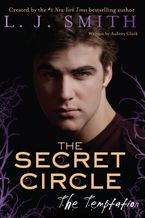 The Secret Circle: The Temptation Hardcover  by L. J. Smith