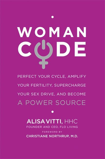 Womancode alisa vitti e book perfect your cycle amplify your fertility supercharge your sex drive and become a power source fandeluxe Images