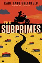 The Subprimes Hardcover  by Karl Taro Greenfeld
