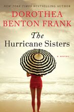 The Hurricane Sisters Hardcover  by Dorothea Benton Frank