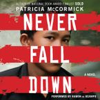 Never Fall Down Downloadable audio file UBR by Patricia McCormick