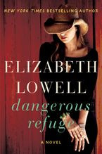 Dangerous Refuge Hardcover  by Elizabeth Lowell