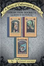 A Series of Unfortunate Events Collection: Books 1-3 with Bonus Material eBook  by Lemony Snicket