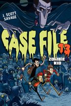 Case File 13: Zombie Kid Hardcover  by J. Scott Savage