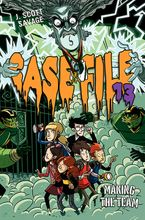 Case File 13 #2: Making the Team Hardcover  by J. Scott Savage