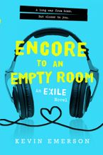 Encore to an Empty Room Hardcover  by Kevin Emerson