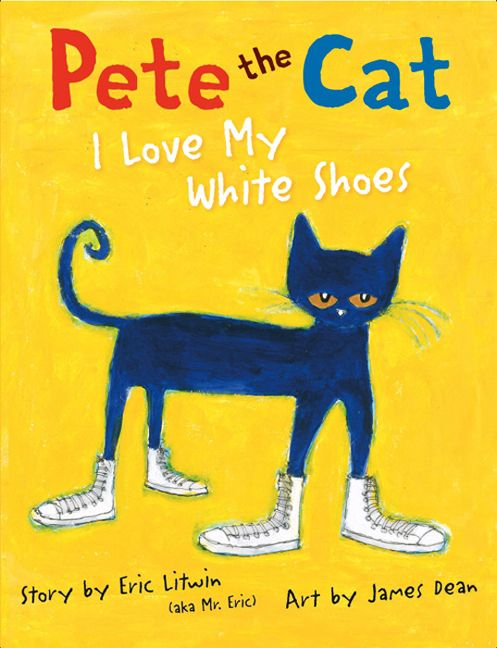 Pete the Cat: I Love My White Shoes - Eric Litwin - E-book