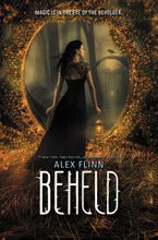 Beheld Hardcover  by Alex Flinn