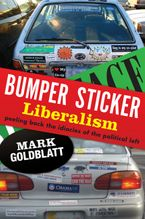Bumper Sticker Liberalism Paperback  by Mark Goldblatt