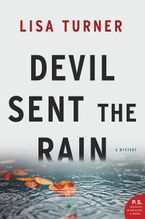Devil Sent the Rain Paperback  by Lisa Turner