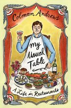 My Usual Table Hardcover  by Colman Andrews
