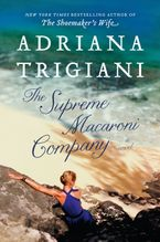 The Supreme Macaroni Company Hardcover  by Adriana Trigiani