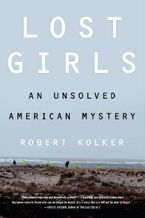 Lost Girls Hardcover  by Robert Kolker