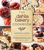 The Dahlia Bakery Cookbook Hardcover  by Tom Douglas