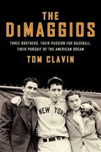 The DiMaggios Hardcover  by Tom Clavin