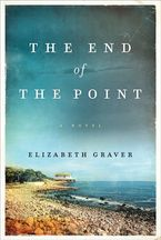 The End of the Point Hardcover  by Elizabeth Graver