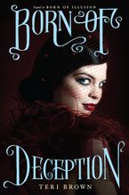 Born of Deception Hardcover  by Teri Brown