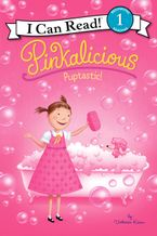 Pinkalicious: Puptastic! Hardcover  by Victoria Kann