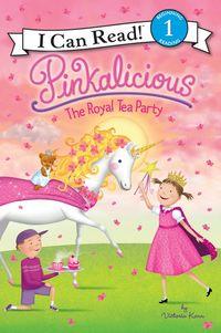 Pinkalicious: The Royal Tea Party