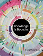 Knowledge Is Beautiful Hardcover  by David McCandless
