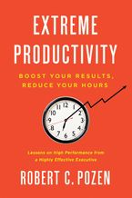 Extreme Productivity Hardcover  by Robert C. Pozen