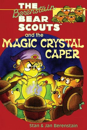The Berenstain Bears Chapter Book: The Magic Crystal Caper book image