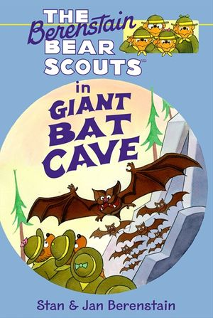 The Berenstain Bears Chapter Book: Giant Bat Cave book image