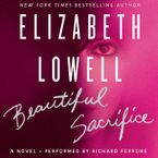 Beautiful Sacrifice Downloadable audio file UBR by Elizabeth Lowell