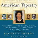 American Tapestry Downloadable audio file UBR by Rachel L. Swarns