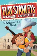 Flat Stanley's Worldwide Adventures #10: Showdown at the Alamo Hardcover  by Jeff Brown