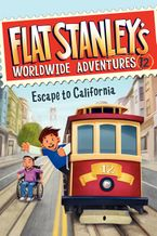 Flat Stanley's Worldwide Adventures #12: Escape to California Hardcover  by Jeff Brown