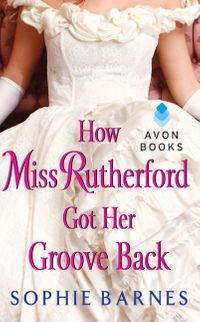 how-miss-rutherford-got-her-groove-back
