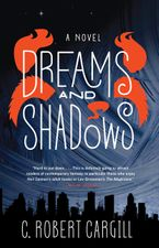 Dreams and Shadows Paperback  by C. Robert Cargill