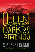 Queen of the Dark Things Paperback  by C. Robert Cargill