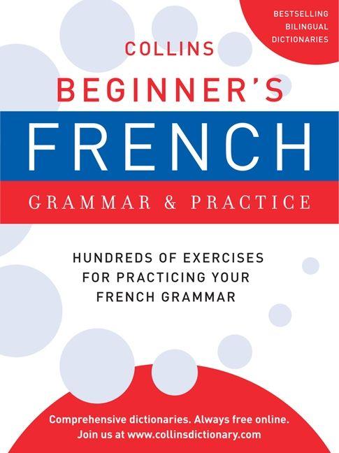 collins beginner 39 s french grammar and practice harpercollins publishers ltd paperback. Black Bedroom Furniture Sets. Home Design Ideas