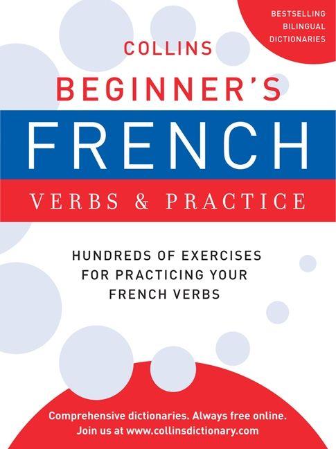 collins beginner 39 s french verbs and practice harpercollins publishers ltd paperback. Black Bedroom Furniture Sets. Home Design Ideas