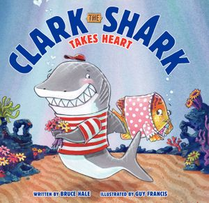 Clark the Shark Takes Heart book image