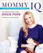 Mommy IQ Paperback  by Rosie Pope