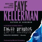 False Prophet Downloadable audio file UBR by Faye Kellerman