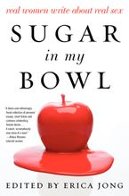 Sugar in My Bowl Paperback  by Erica Jong