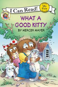 Little Critter: What a Good Kitty