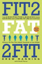 Fit2Fat2Fit Paperback  by Drew Manning