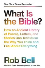 What Is the Bible? Hardcover  by Rob Bell
