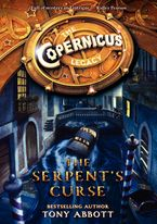The Copernicus Legacy: The Serpent's Curse Hardcover  by Tony Abbott