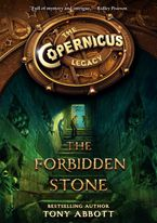 The Copernicus Legacy: The Forbidden Stone Hardcover  by Tony Abbott