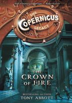 The Copernicus Legacy: The Crown of Fire Hardcover  by Tony Abbott