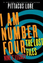 I Am Number Four: The Lost Files: Nine's Legacy eBook DGO by Pittacus Lore